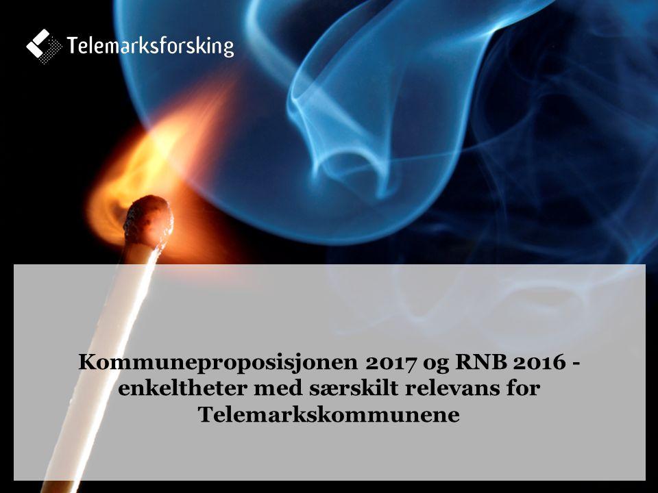 Kommuneproposisjonen 2017 og RNB 2016 - enkeltheter med særskilt relevans for Telemarkskommunene