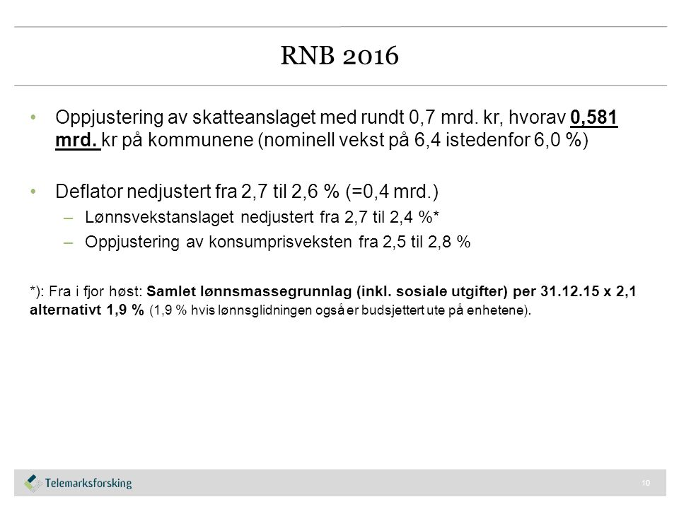 RNB 2016 Oppjustering av skatteanslaget med rundt 0,7 mrd.