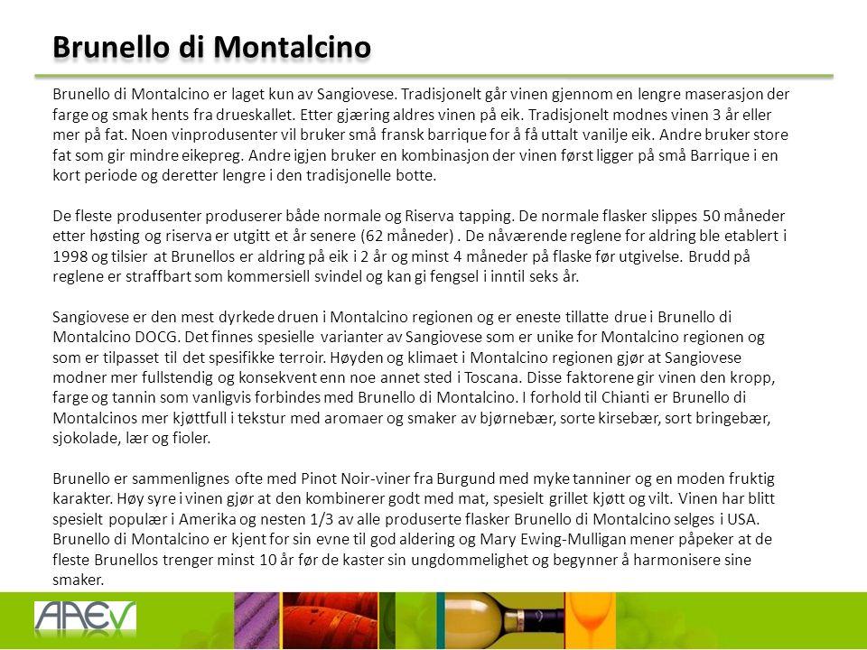 Brunello di Montalcino Brunello di Montalcino er laget kun av Sangiovese.