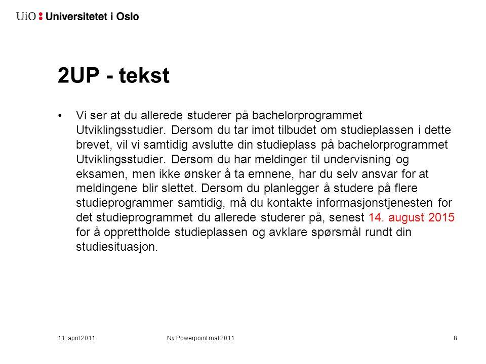 2UP - tekst Vi ser at du allerede studerer på bachelorprogrammet Utviklingsstudier.