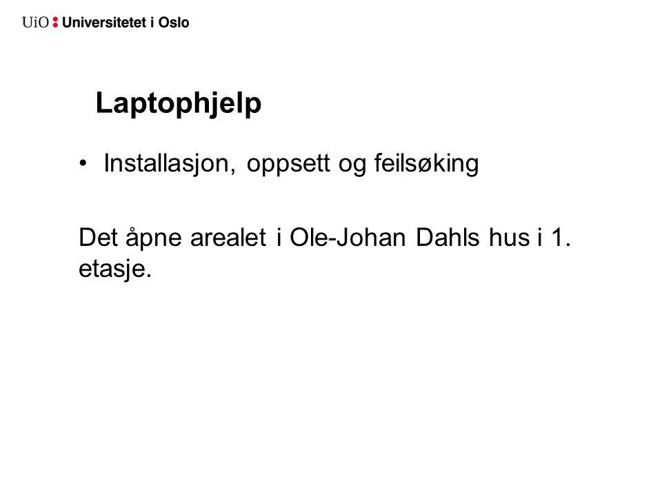 Laptophjelp Installasjon, oppsett og feilsøking Det åpne arealet i Ole-Johan Dahls hus i 1. etasje.