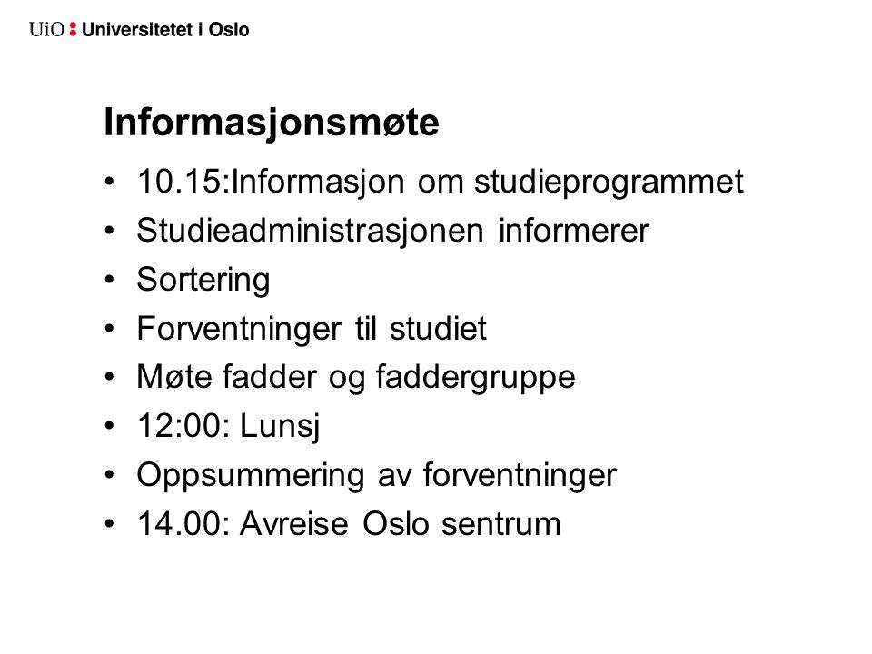 Informasjonsmøte 10.15:Informasjon om studieprogrammet Studieadministrasjonen informerer Sortering Forventninger til studiet Møte fadder og faddergrup
