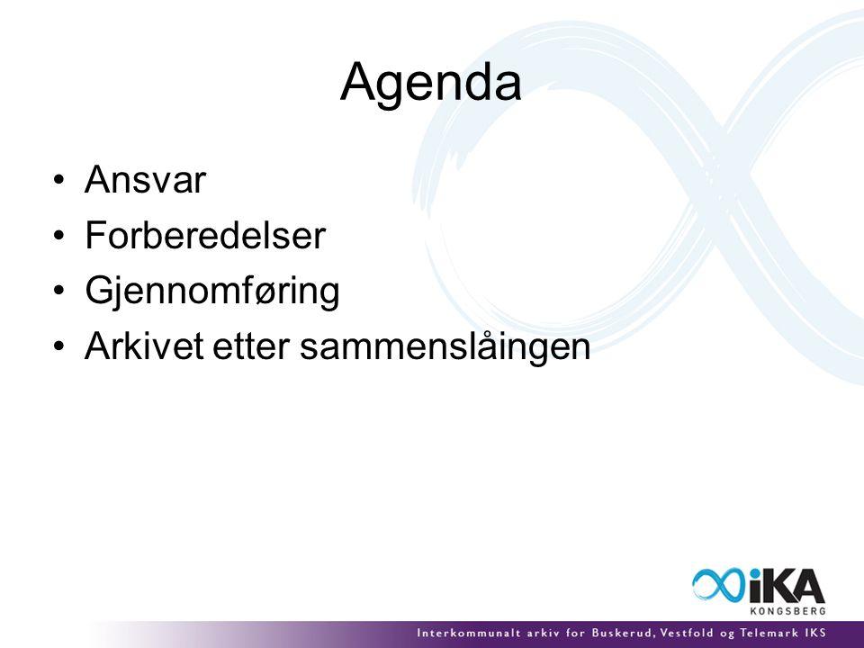 Agenda Ansvar Forberedelser Gjennomføring Arkivet etter sammenslåingen
