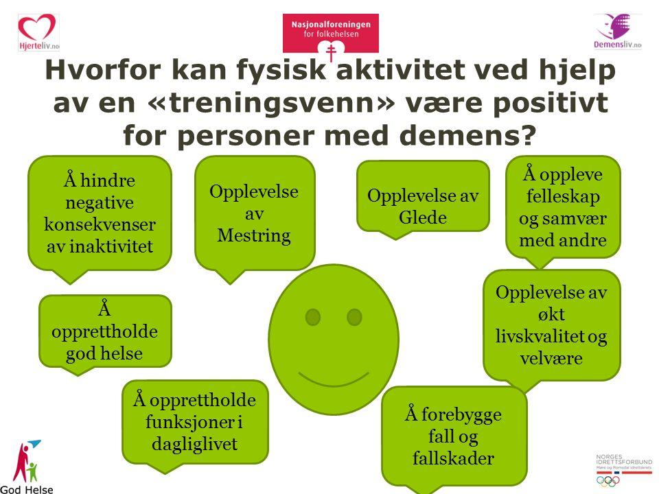 Hvorfor kan fysisk aktivitet ved hjelp av en «treningsvenn» være positivt for personer med demens.