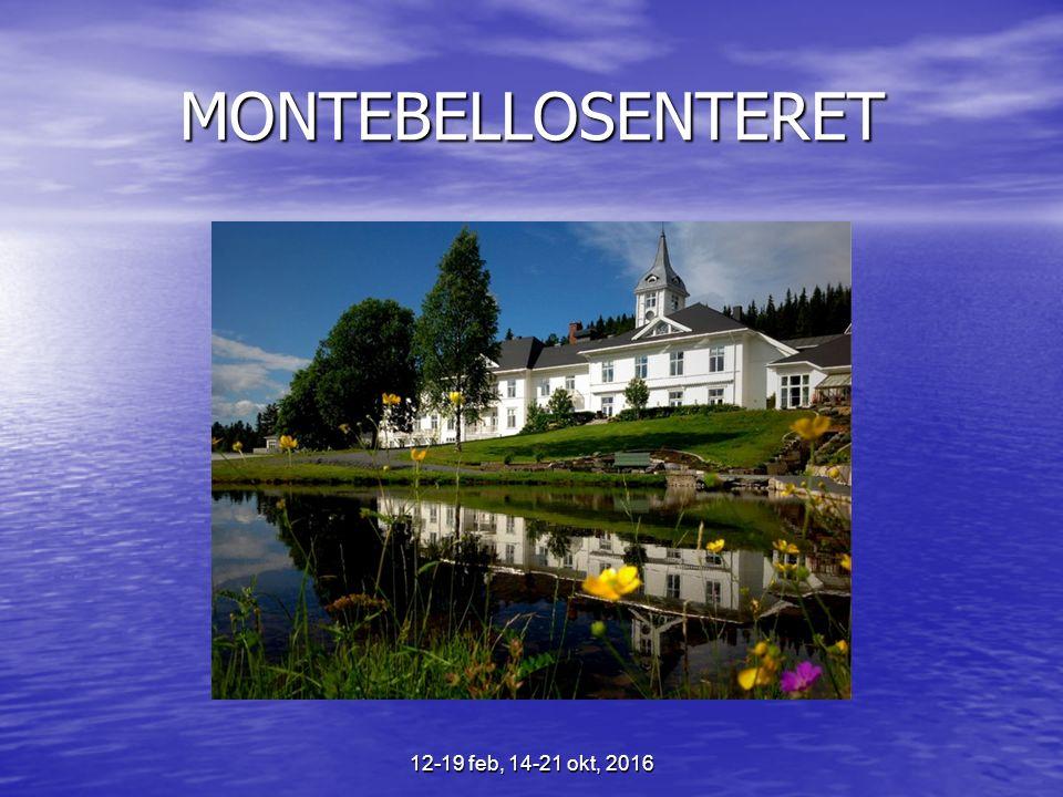 MONTEBELLOSENTERET 12-19 feb, 14-21 okt, 2016