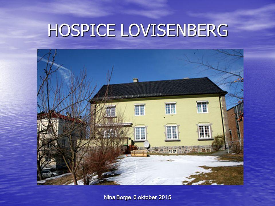 HOSPICE LOVISENBERG Nina Borge, 6.oktober, 2015