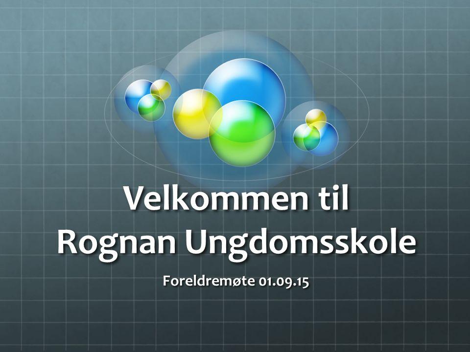 Velkommen til Rognan Ungdomsskole Foreldremøte 01.09.15