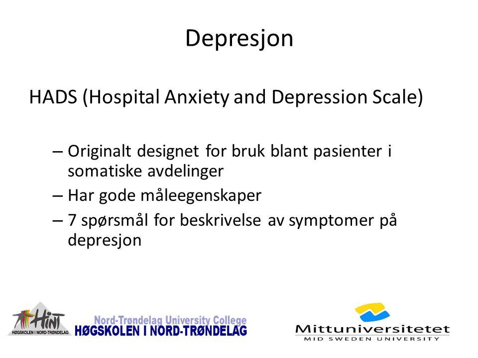 Depresjon HADS (Hospital Anxiety and Depression Scale) – Originalt designet for bruk blant pasienter i somatiske avdelinger – Har gode måleegenskaper – 7 spørsmål for beskrivelse av symptomer på depresjon