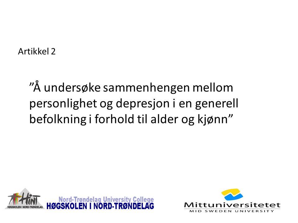 """Artikkel 2 """"Å undersøke sammenhengen mellom personlighet og depresjon i en generell befolkning i forhold til alder og kjønn"""""""