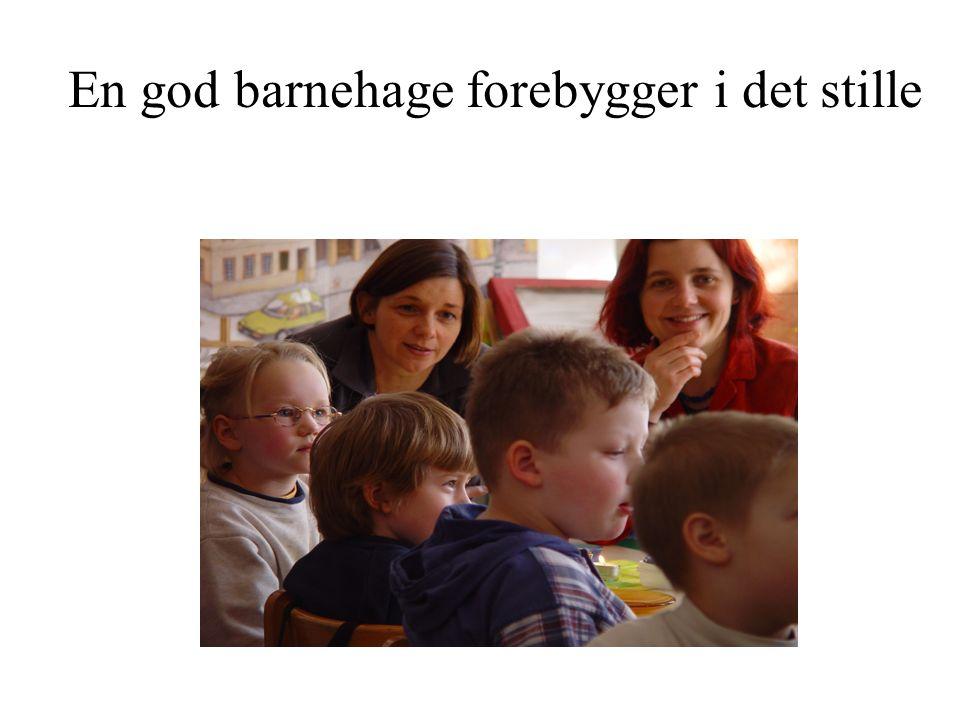 En god barnehage forebygger i det stille