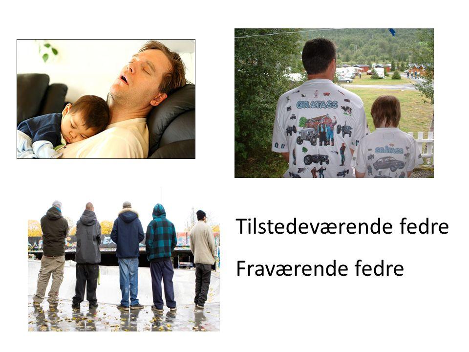 Tilstedeværende fedre Fraværende fedre