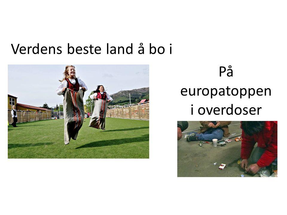 Verdens beste land å bo i På europatoppen i overdoser