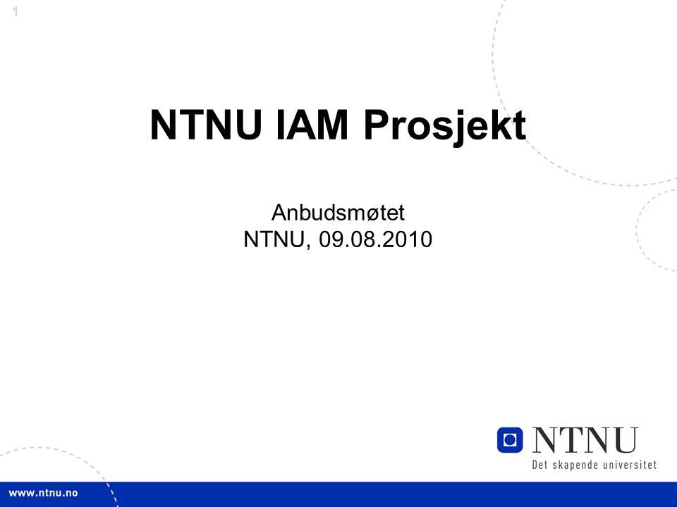 1 NTNU IAM Prosjekt Anbudsmøtet NTNU, 09.08.2010