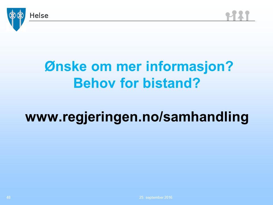 Helse Ønske om mer informasjon? Behov for bistand? www.regjeringen.no/samhandling 25. september 201648
