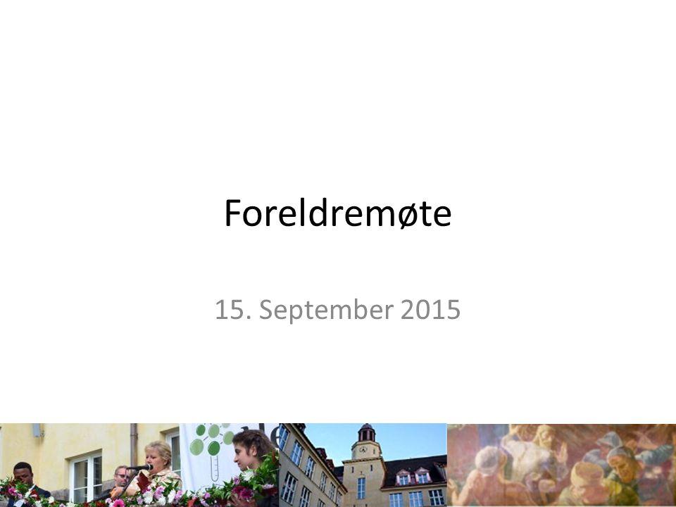 Foreldremøte 15. September 2015