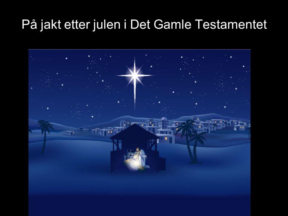 På jakt etter julen i Det Gamle Testamentet