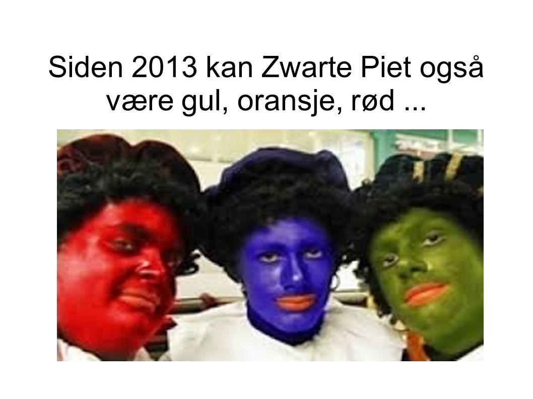 Siden 2013 kan Zwarte Piet også være gul, oransje, rød...