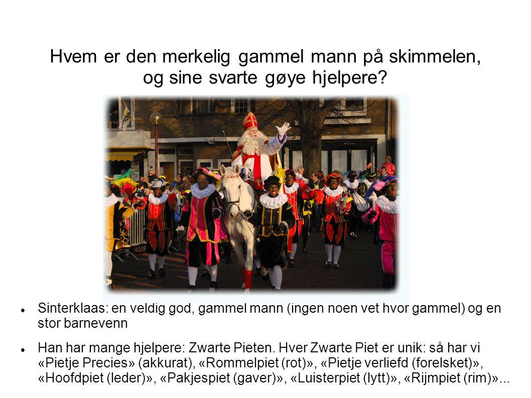 Samfunnet forender: i de siste årene er ikke alle enig om rollen av Zwarte Piet