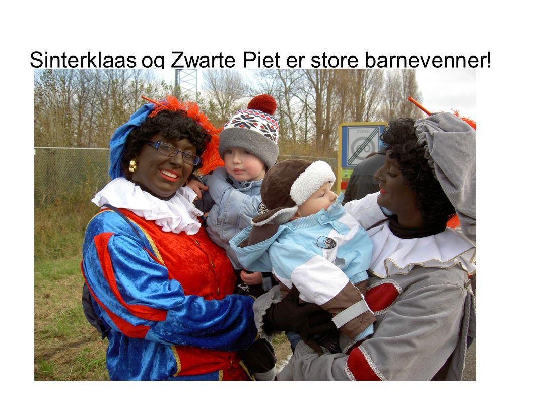 Sinterklaas og Zwarte Piet er store barnevenner!