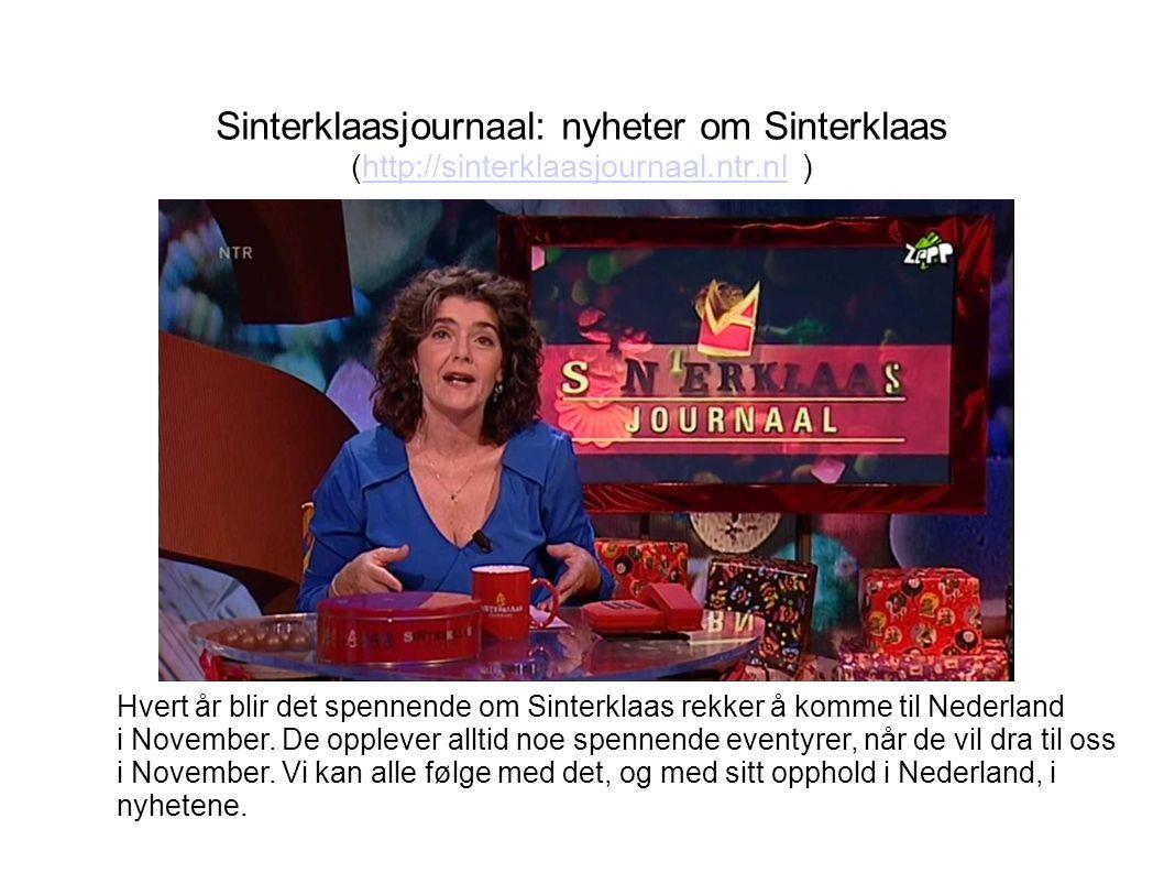 «Schoentje zetten»: å sette sko Når Sinterklaas er i landet, kan vi synge for Sinterklaas og Zwarte Piet, og sette våre skor (ved peisen) om kvelden.