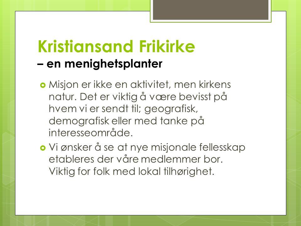 Kristiansand Frikirke – et rikt gudstjenesteliv  Flest mulig mennesker skal få del i gudstjenestelivet.