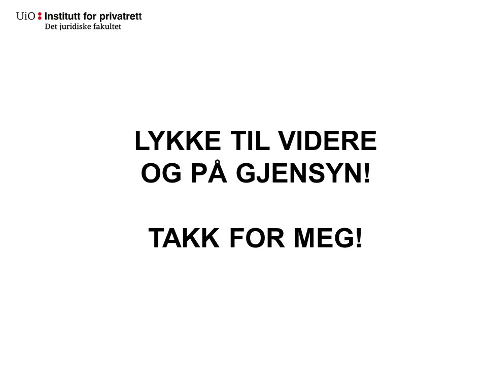 LYKKE TIL VIDERE OG PÅ GJENSYN! TAKK FOR MEG!