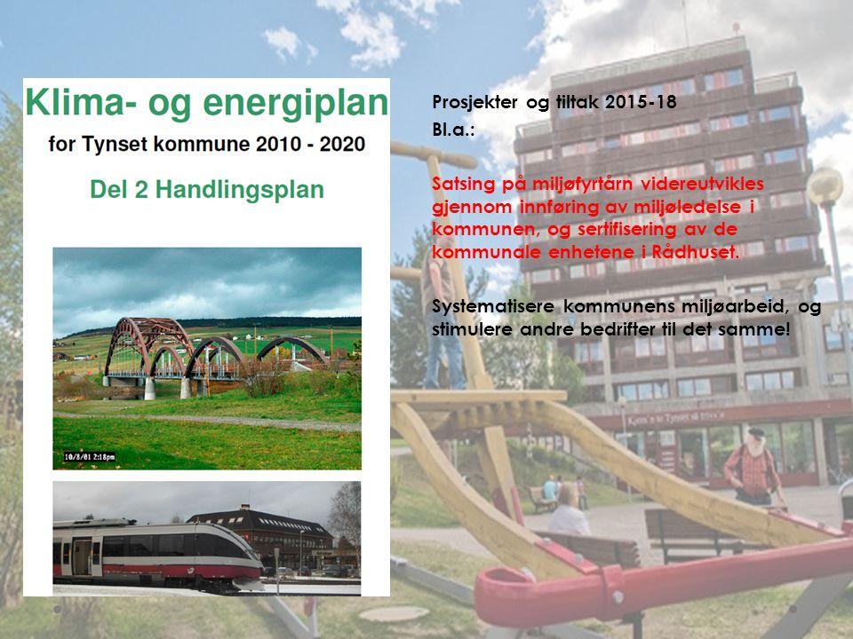Prosjekter og tiltak 2015-18 Bl.a.: Satsing på miljøfyrtårn videreutvikles gjennom innføring av miljøledelse i kommunen, og sertifisering av de kommun