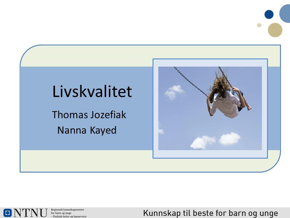 Livskvalitet Thomas Jozefiak Nanna Kayed