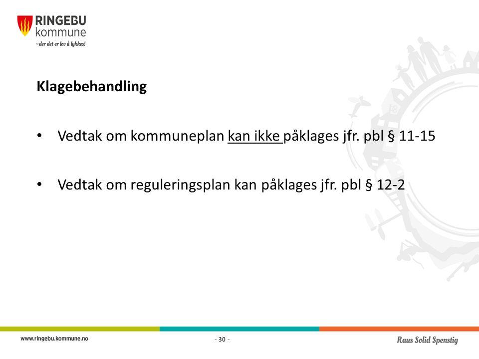 Klagebehandling Vedtak om kommuneplan kan ikke påklages jfr.