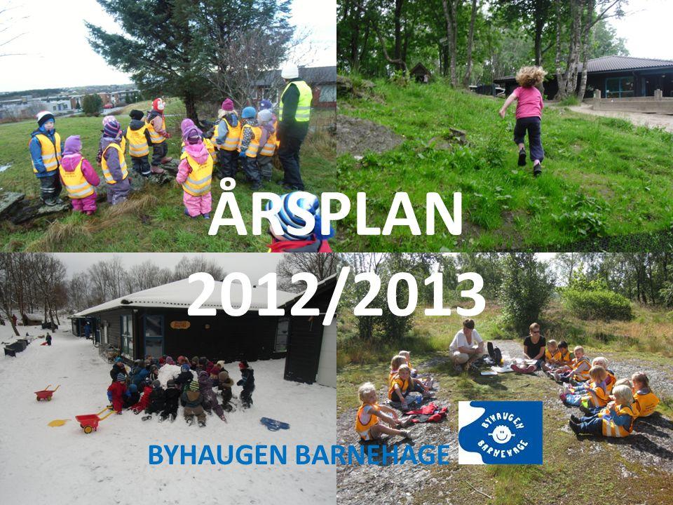 ÅRSPLAN 2012/2013 BYHAUGEN BARNEHAGE