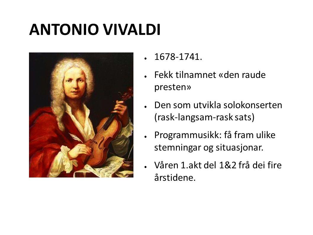 ANTONIO VIVALDI ● 1678-1741.