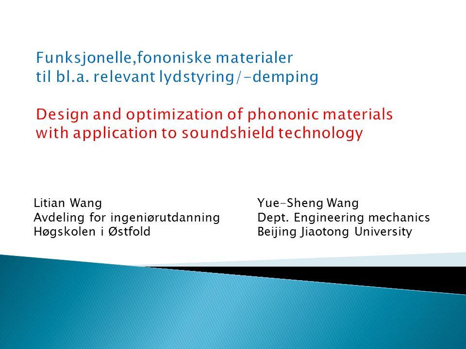 Litian Wang Avdeling for ingeniørutdanning Høgskolen i Østfold Yue-Sheng Wang Dept.