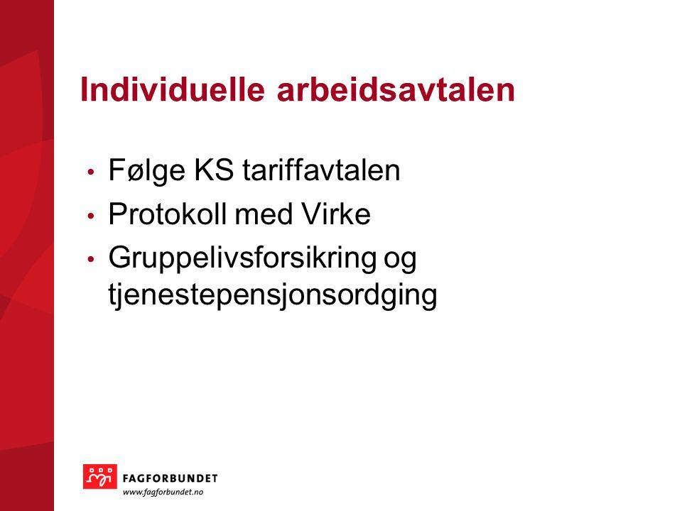 Individuelle arbeidsavtalen Følge KS tariffavtalen Protokoll med Virke Gruppelivsforsikring og tjenestepensjonsordging