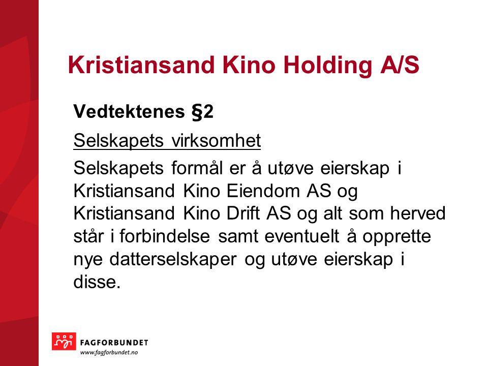 Konsernorganisering etter fusjon Kristiansand Kino Kiosk AS og Arendal Kino AS Kristiansand Kino Holding AS Kristiansand Kino Drift AS Barnefilm- festivalen AS Kristiansand Kino Eiendom AS KinoSør AS Arendal (avdeling) Aladdin (avdeling Farsund (avdeling) Kiosk Krs (avdeling) Grimstad (avdeling)