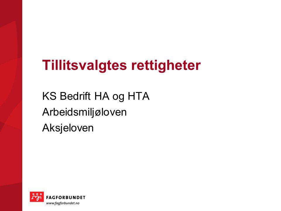 Tillitsvalgtes rettigheter KS Bedrift HA og HTA Arbeidsmiljøloven Aksjeloven