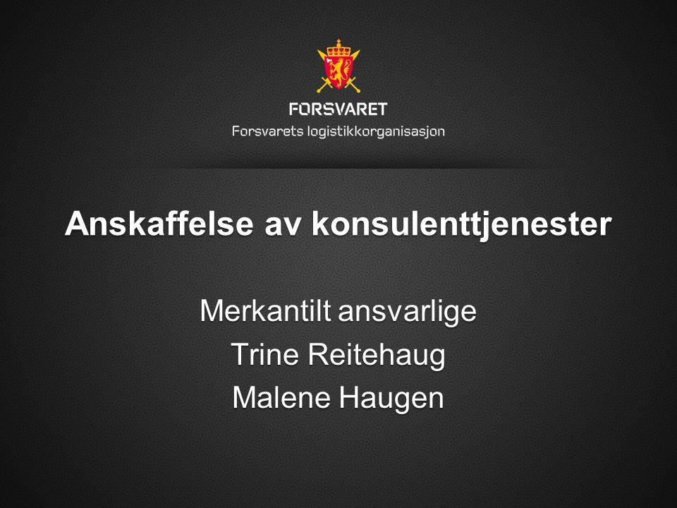 1 2016.09.25 Anskaffelse av konsulenttjenester Merkantilt ansvarlige Trine Reitehaug Malene Haugen