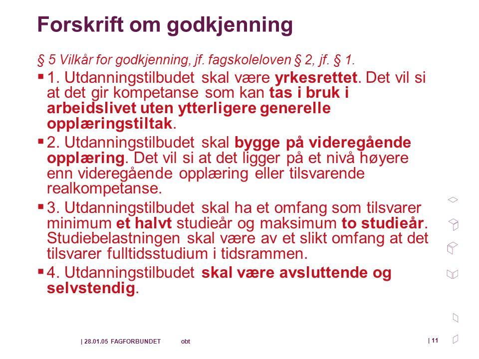 | 28.01.05 FAGFORBUNDET obt | 11 Forskrift om godkjenning § 5 Vilkår for godkjenning, jf.