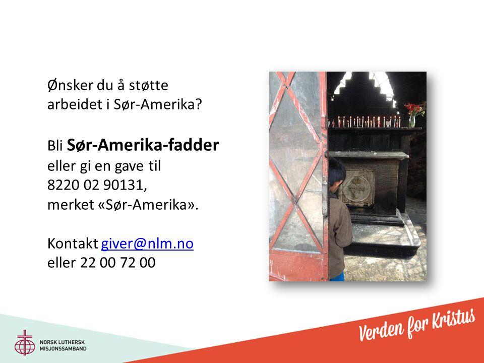 Ønsker du å støtte arbeidet i Sør-Amerika.