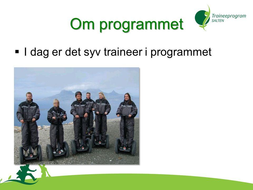  I dag er det syv traineer i programmet