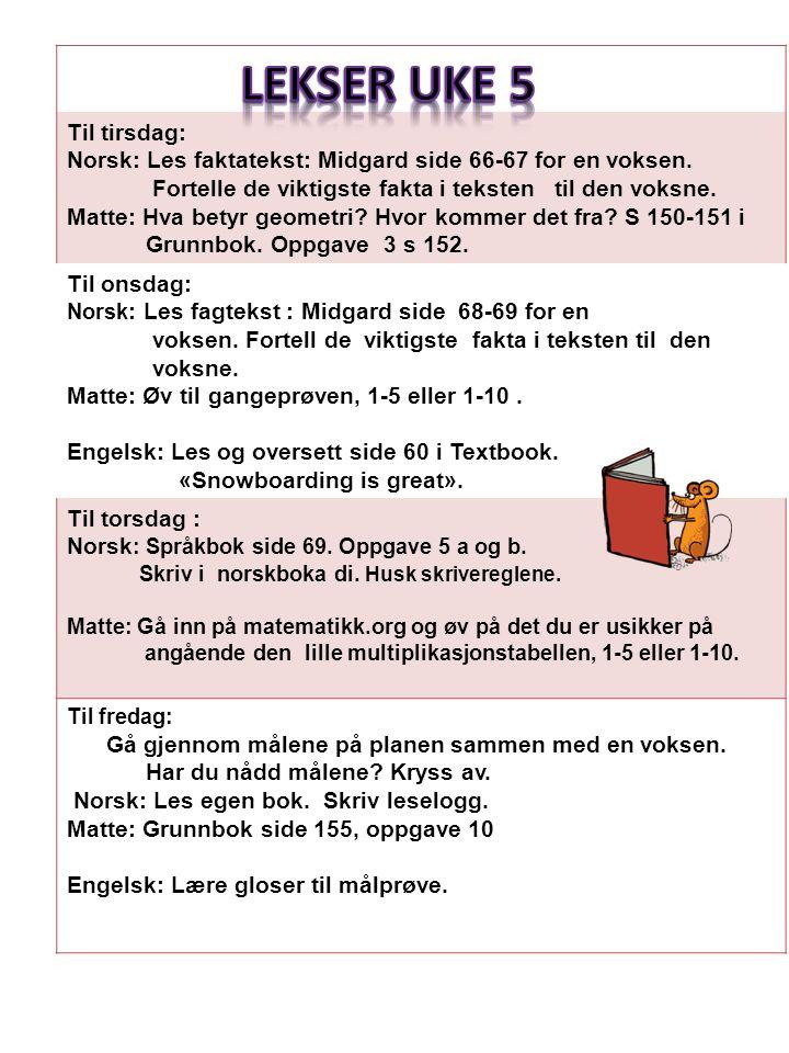 Til tirsdag: Norsk: Les faktatekst: Midgard side 66-67 for en voksen.