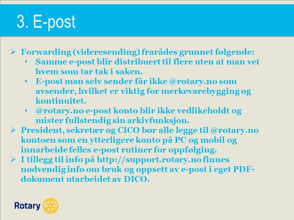 3. E-post  Forwarding (videresending) frarådes grunnet følgende: Samme e-post blir distribuert til flere uten at man vet hvem som tar tak i saken. E-