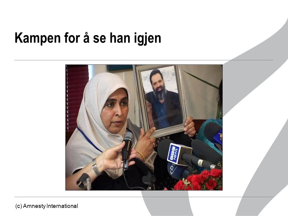Kampen for å se han igjen (c) Amnesty International
