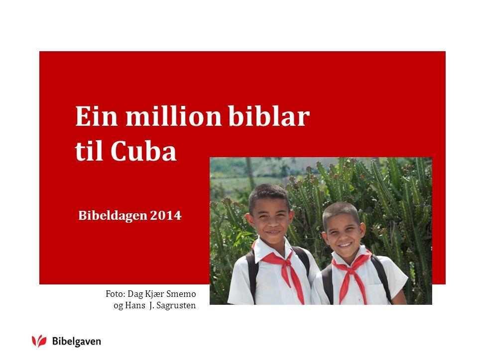 En million bibler til Cuba12 På Cuba lærer alle born å lesa.