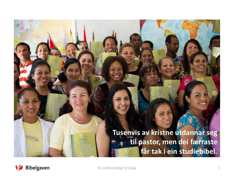 En million bibler til Cuba7 Tusenvis av kristne utdannar seg til pastor, men dei færraste får tak i ein studiebibel.
