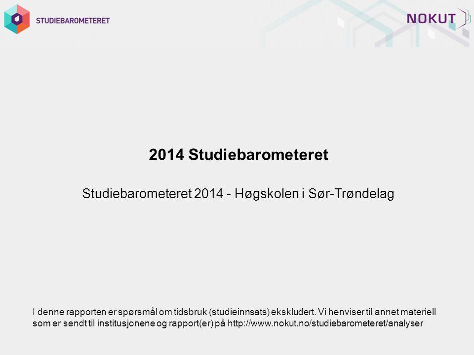 2014 Studiebarometeret Studiebarometeret 2014 - Høgskolen i Sør-Trøndelag I denne rapporten er spørsmål om tidsbruk (studieinnsats) ekskludert.