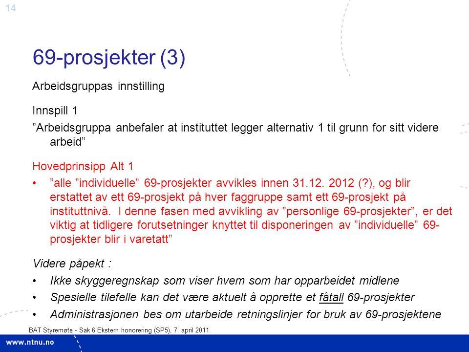14 BAT Styremøte - Sak 6 Ekstern honorering (SP5), 7.