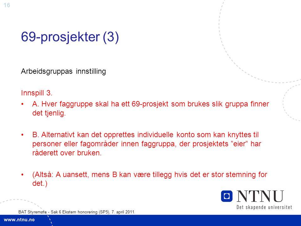 16 BAT Styremøte - Sak 6 Ekstern honorering (SP5), 7.