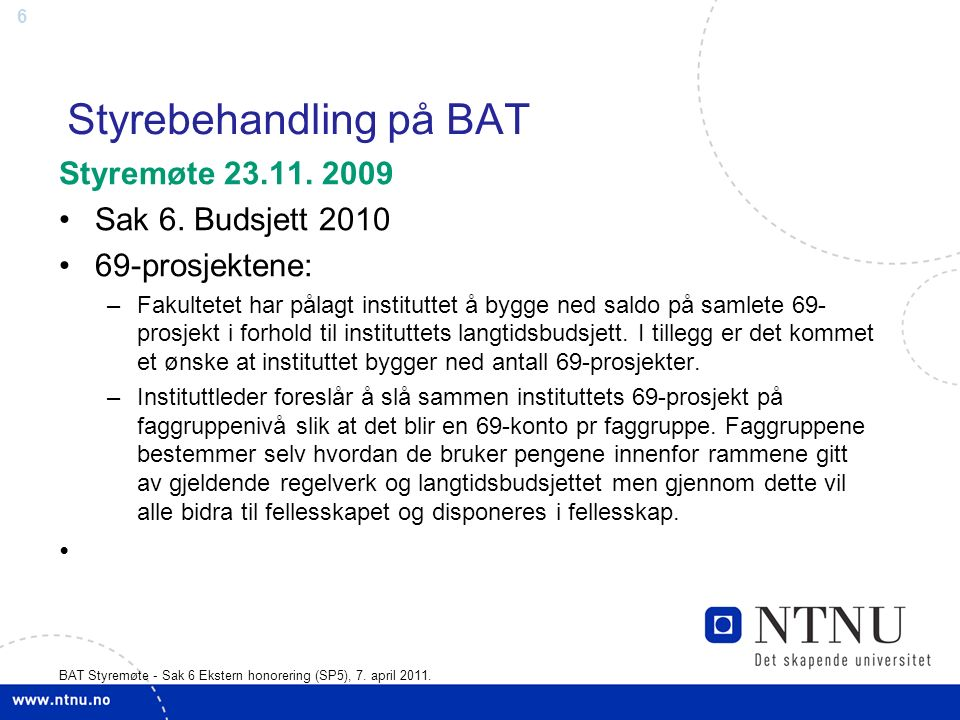 6 Styrebehandling på BAT Styremøte 23.11. 2009 Sak 6.
