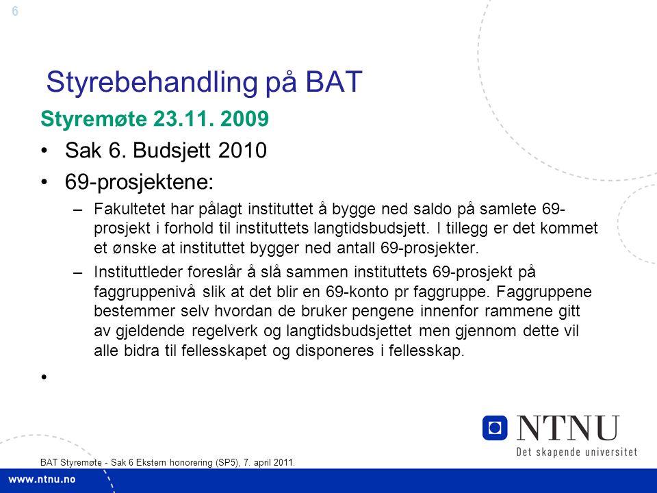 17 BAT Styremøte - Sak 6 Ekstern honorering (SP5), 7. april 2011.