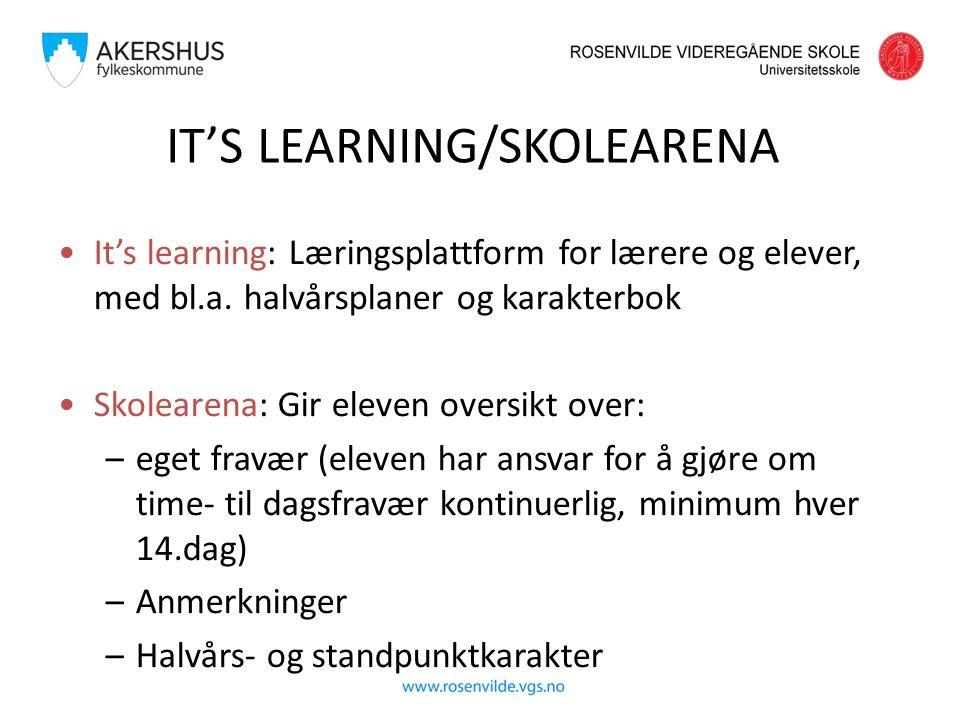 IT'S LEARNING/SKOLEARENA It's learning: Læringsplattform for lærere og elever, med bl.a. halvårsplaner og karakterbok Skolearena: Gir eleven oversikt
